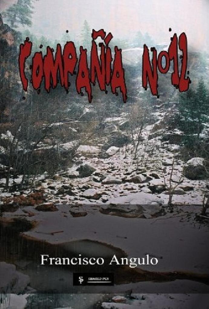 Compañía Nº12 als eBook von Francisco Angulo de Lafuente