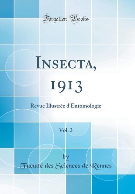 Insecta, 1913, Vol. 3 als Buch von Faculté des ...