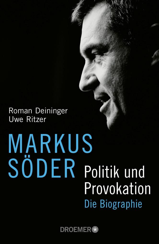 Markus Söder - Politik und Provokation als eBook