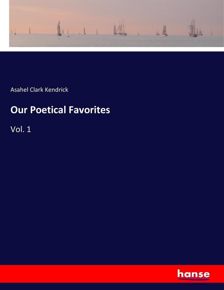Our Poetical Favorites als Buch von Asahel Clar...