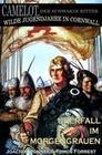 Überfall im Morgengrauen: Camelot - Der schwarze Ritter