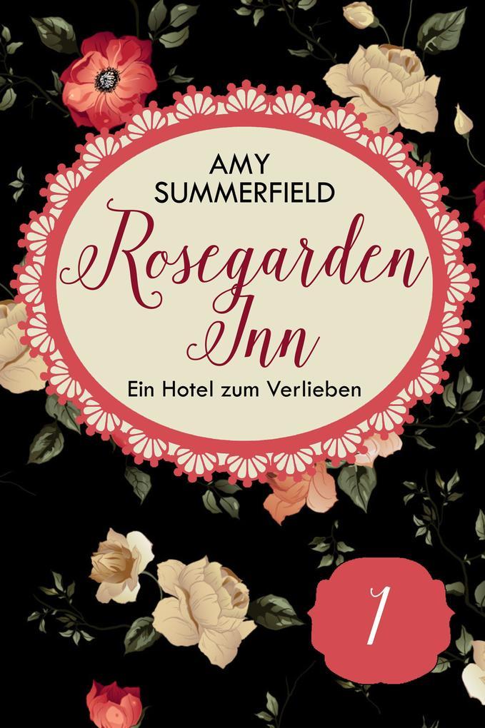 Rosegarden Inn - Ein Hotel zum Verlieben - Folge 1 als eBook