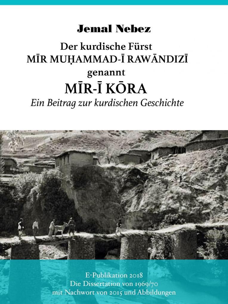 Der kurdische Fürst MIR MUHAMMAD AL-RAWANDIZI genannt MIR-I KORA als eBook
