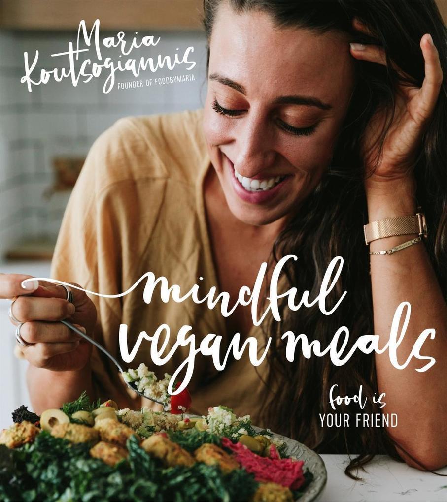 Mindful Vegan Meals als eBook von Maria Koutsog...