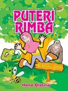 Si Manis Amni - Puteri Rimba als eBook von Hana Qistina