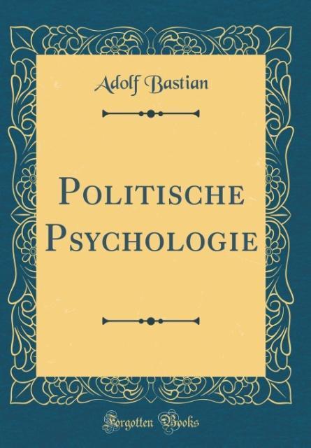 Politische Psychologie (Classic Reprint) als Bu...