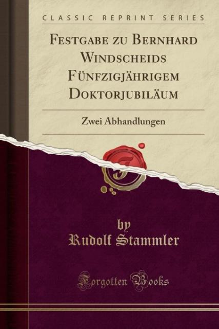 Festgabe zu Bernhard Windscheids Fünfzigjährigem Doktorjubiläum als Taschenbuch von Rudolf Stammler