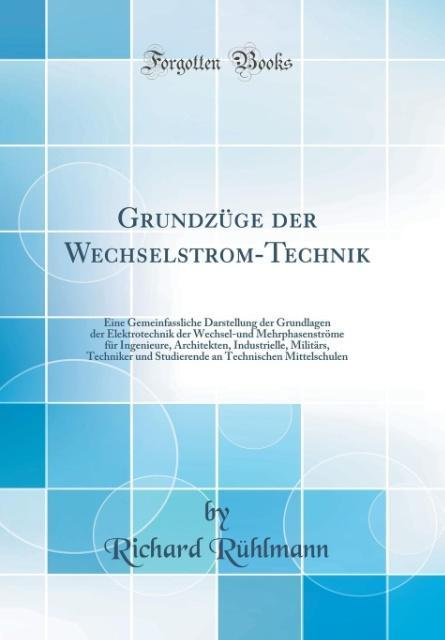 Grundzüge der Wechselstrom-Technik als Buch von...