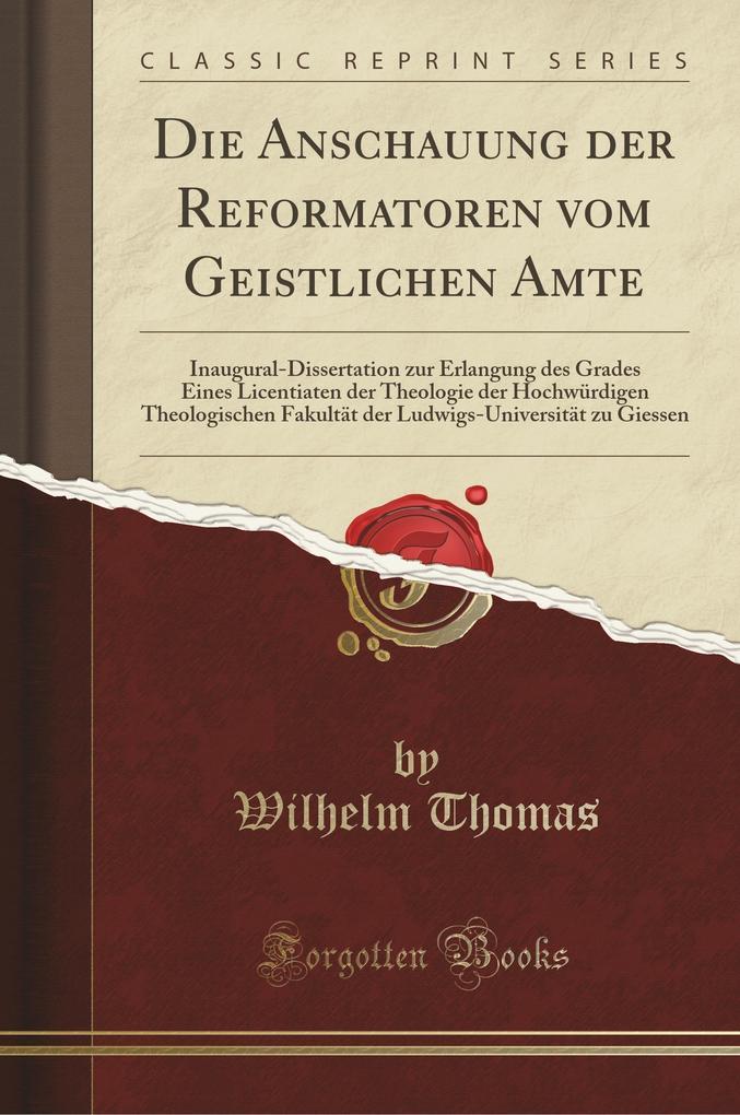 Die Anschauung der Reformatoren vom Geistlichen Amte als Taschenbuch von Wilhelm Thomas