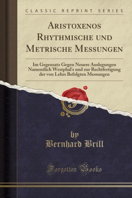 Aristoxenos Rhythmische und Metrische Messungen...