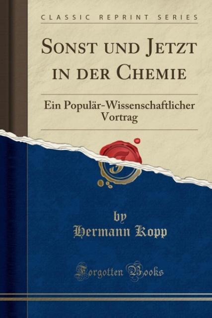 Sonst und Jetzt in der Chemie als Taschenbuch von Hermann Kopp
