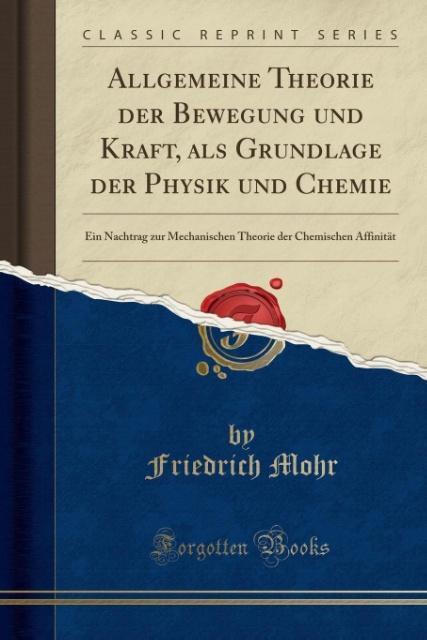 Allgemeine Theorie der Bewegung und Kraft, als ...