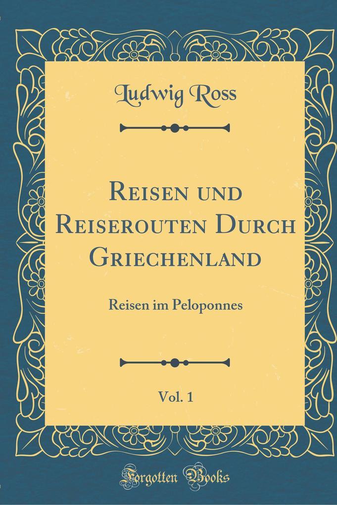 Reisen und Reiserouten Durch Griechenland, Vol. 1
