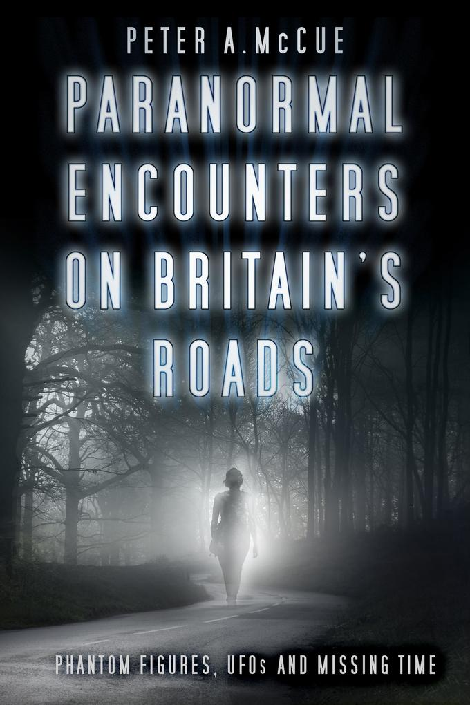 Paranormal Encounters on Britain´s Roads als eB...