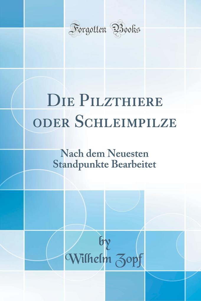 Die Pilzthiere oder Schleimpilze als Buch von W...