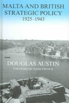 Malta and British Strategic Policy, 1925-43 als Buch (gebunden)