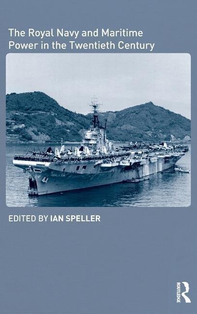 The Royal Navy and Maritime Power in the Twentieth Century als Buch (gebunden)
