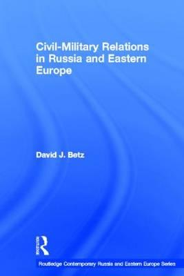 Civil-Military Relations in Russia and Eastern Europe als Buch (gebunden)