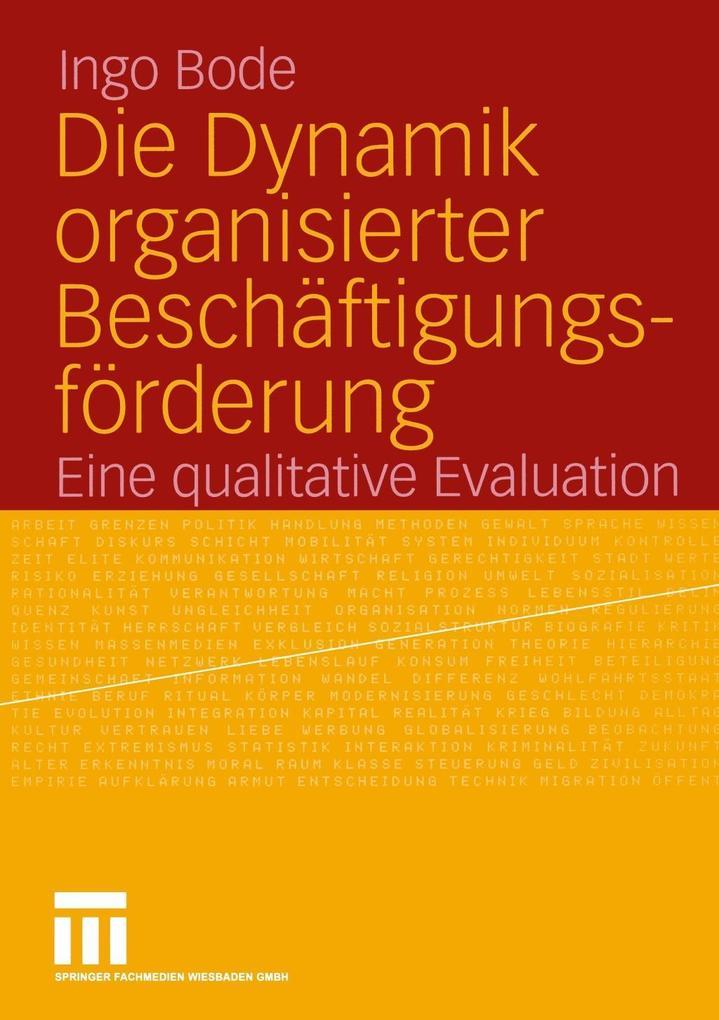 Die Dynamik organisierter Beschäftigungsförderung als Buch (kartoniert)