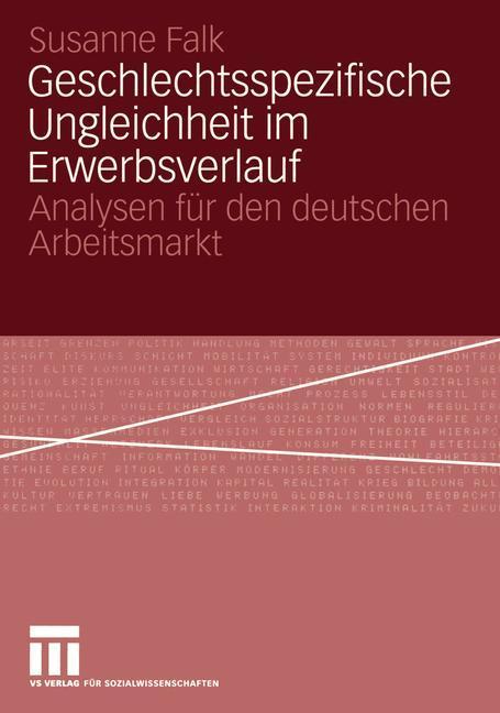 Geschlechtsspezifische Ungleichheit im Erwerbsverlauf als Buch (kartoniert)