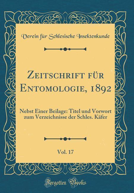 Zeitschrift für Entomologie, 1892, Vol. 17 als ...