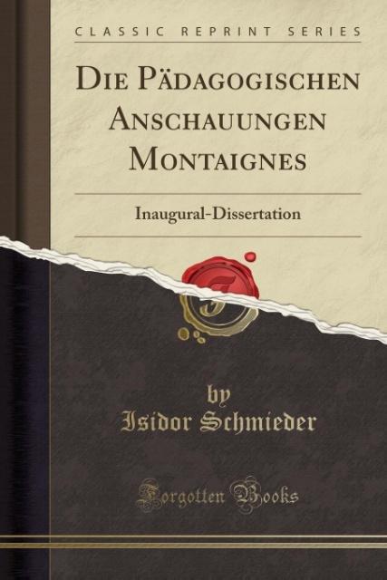Die Pädagogischen Anschauungen Montaignes als Taschenbuch von Isidor Schmieder