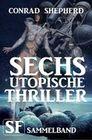 Sechs utopische Thriller