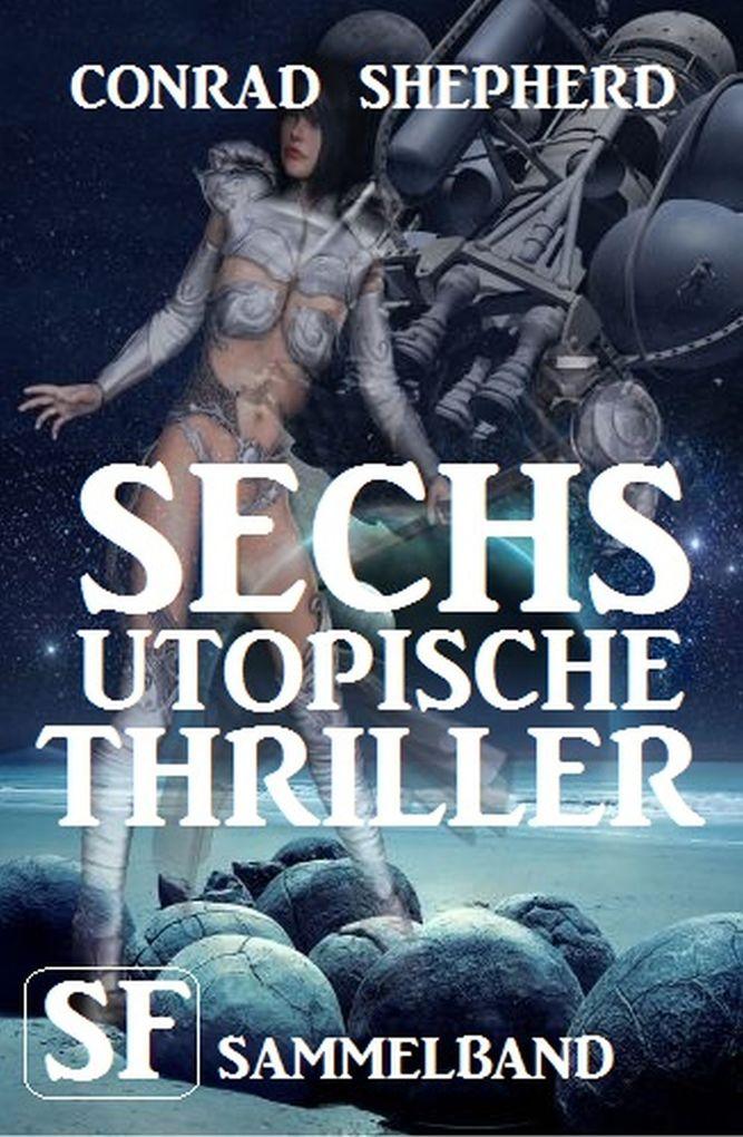 Sechs utopische Thriller als eBook
