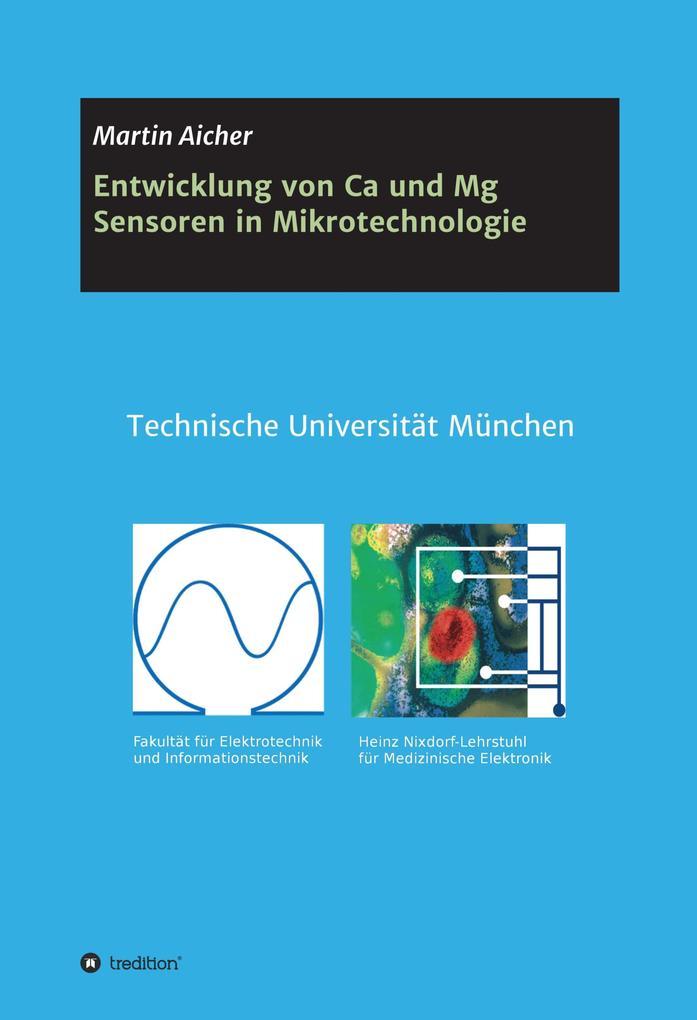 Entwicklung von Ca und Mg Sensoren in Mikrotechnologie als eBook