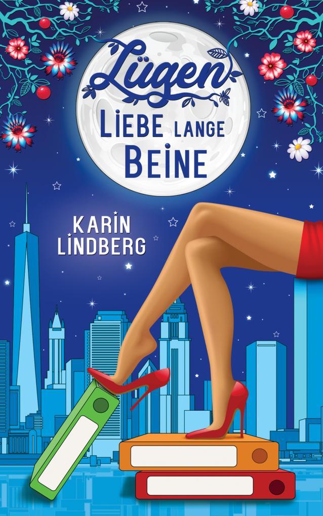 Lügen, Liebe, lange Beine als eBook