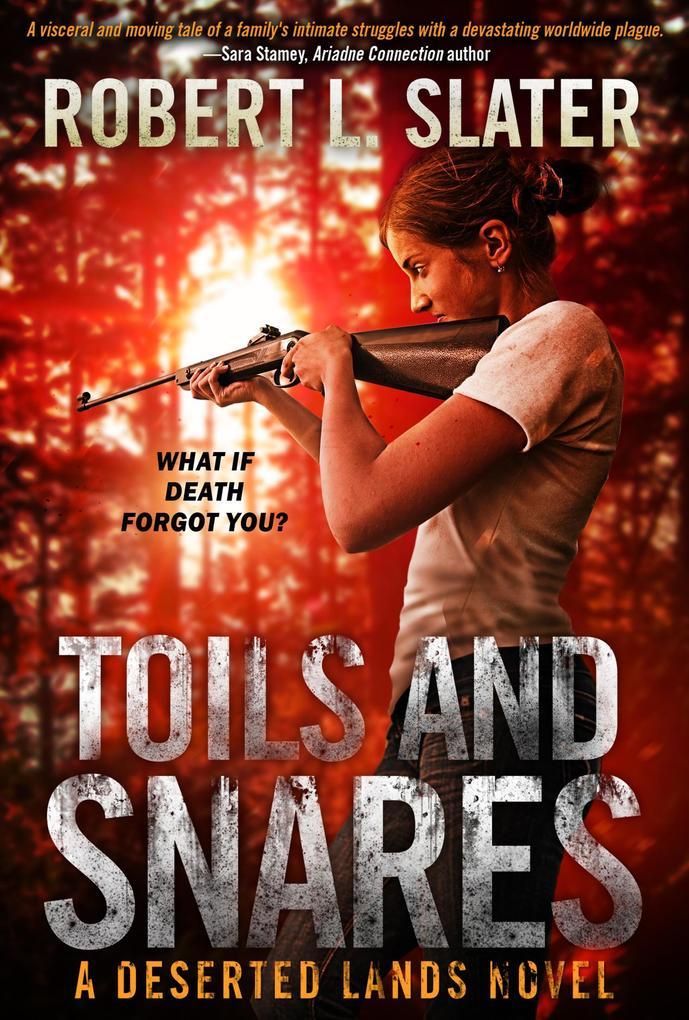 Toils and Snares (Deserted Lands, #4) als eBook von Robert L Slater