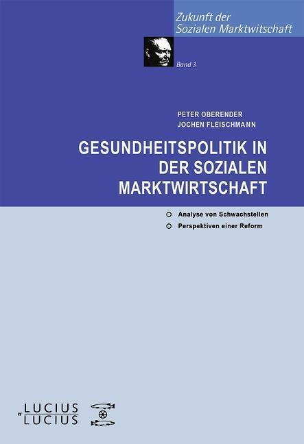 Gesundheitspolitik in der Sozialen Marktwirtschaft als eBook pdf