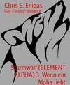 Sturmwolf (ELEMENT ALPHA) 3 Wenn ein Alpha liebt
