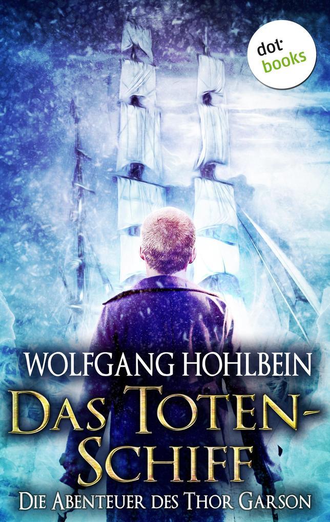 Das Totenschiff: Die Abenteuer des Thor Garson - Zweiter Roman als eBook