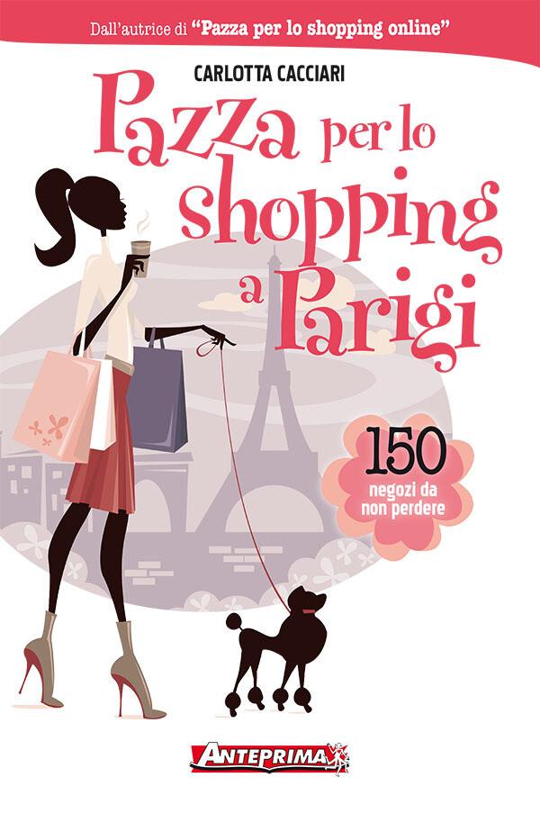 Pazza per lo shopping a Parigi als eBook von Ca...