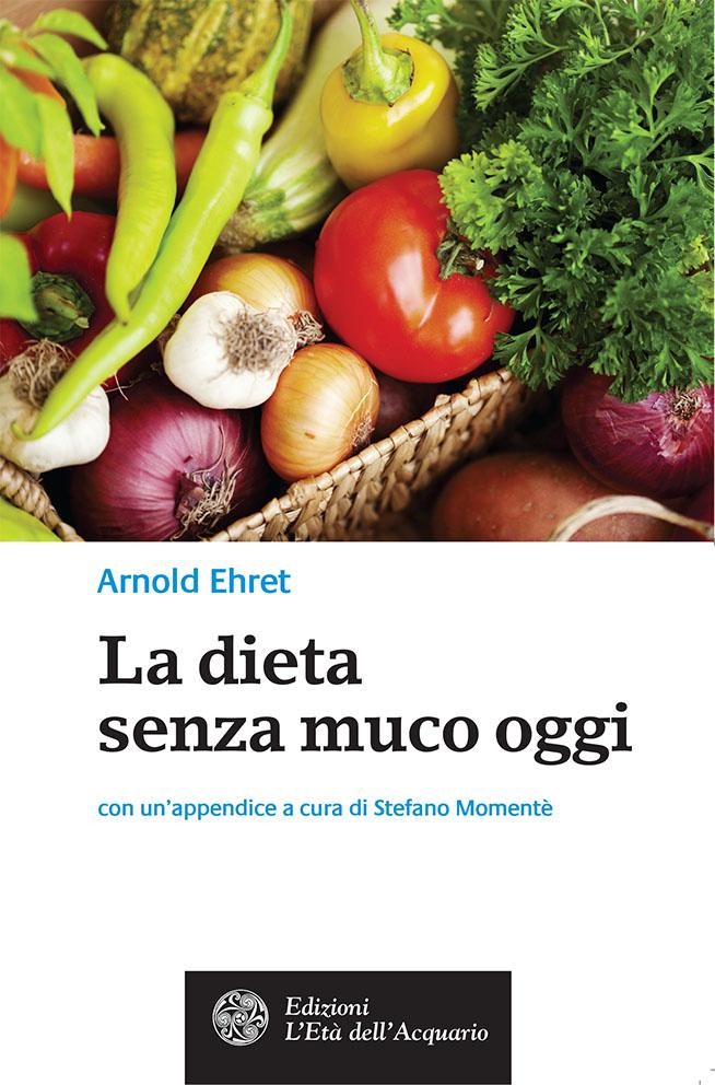 La dieta senza muco oggi als eBook von Arnold Ehret