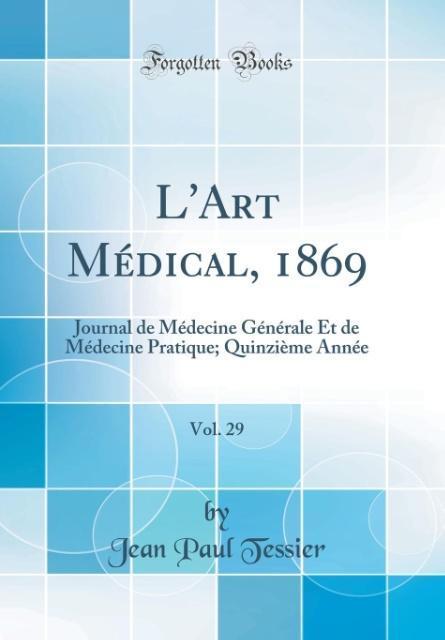 L'Art Médical, 1869, Vol. 29