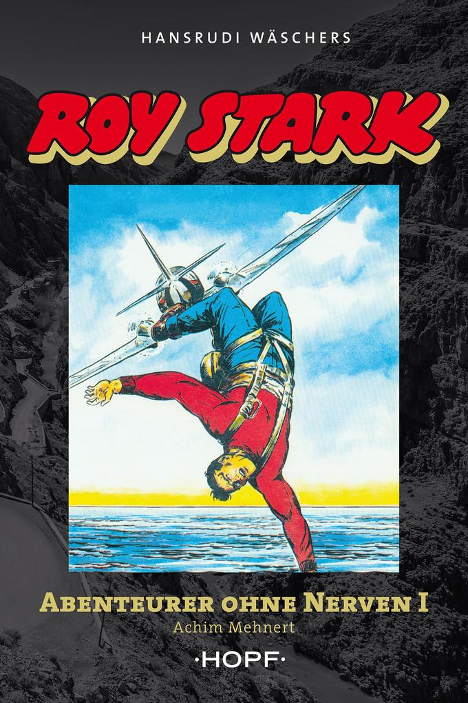 Roy Stark Band 1 von 2: Abenteurer ohne Nerven I als eBook