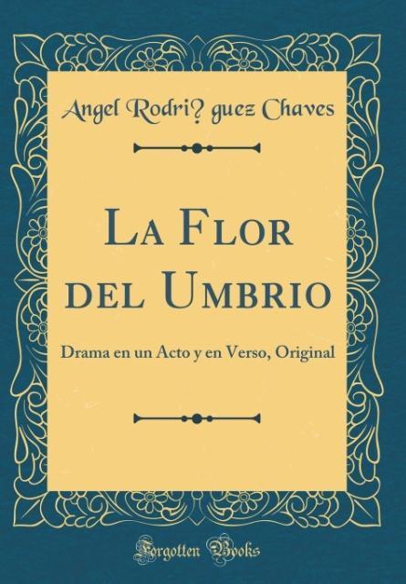 La Flor del Umbri´o als Buch von Angel Rodri´guez Chaves