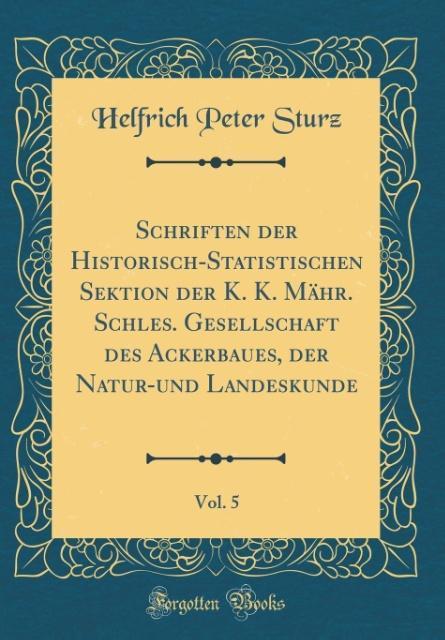 Schriften der Historisch-Statistischen Sektion ...