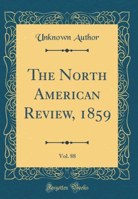 The North American Review, 1859, Vol. 88 (Classic Reprint)