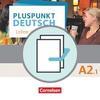 Pluspunkt Deutsch A2: Teilband 1 - Allgemeine Ausgabe - Arbeitsbuch und Kursbuch