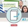 Pluspunkt Deutsch A1: Teilband 2 - Allgemeine Ausgabe - Arbeitsbuch und Kursbuch