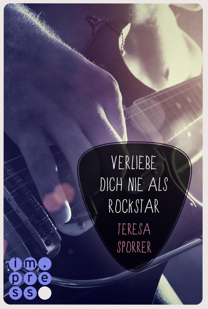Verliebe dich nie als Rockstar (Die Rockstar-Reihe 0) als eBook