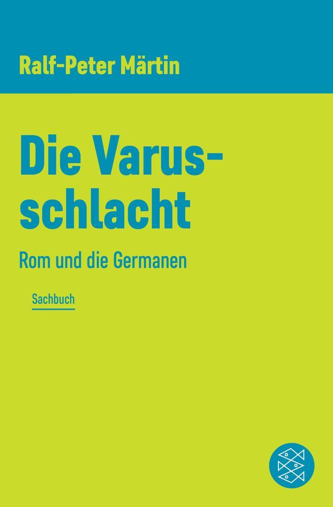 Die Varusschlacht als eBook von Ralf-Peter Märtin