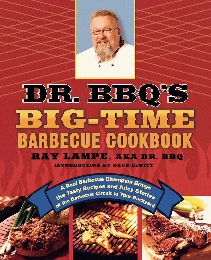 Dr. BBQ's Big-Time Barbecue Cookbook als Taschenbuch