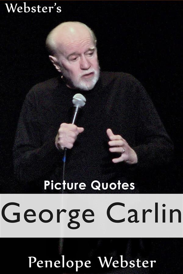 Webster´s George Carlin Picture Quotes als eBoo...