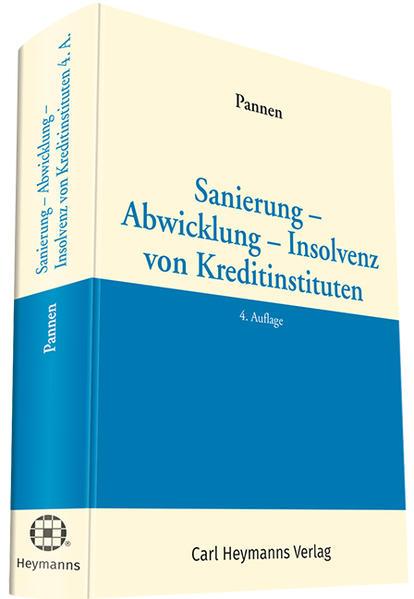 Sanierung - Abwicklung - Insolvenz von Kreditinstituten als Buch
