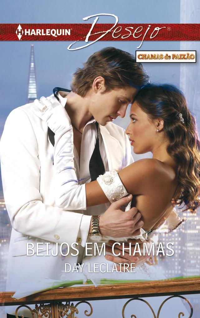 Beijos em chamas als eBook von Day Leclaire - Harlequin, uma divisão de HarperCollins Ibérica, S.A.