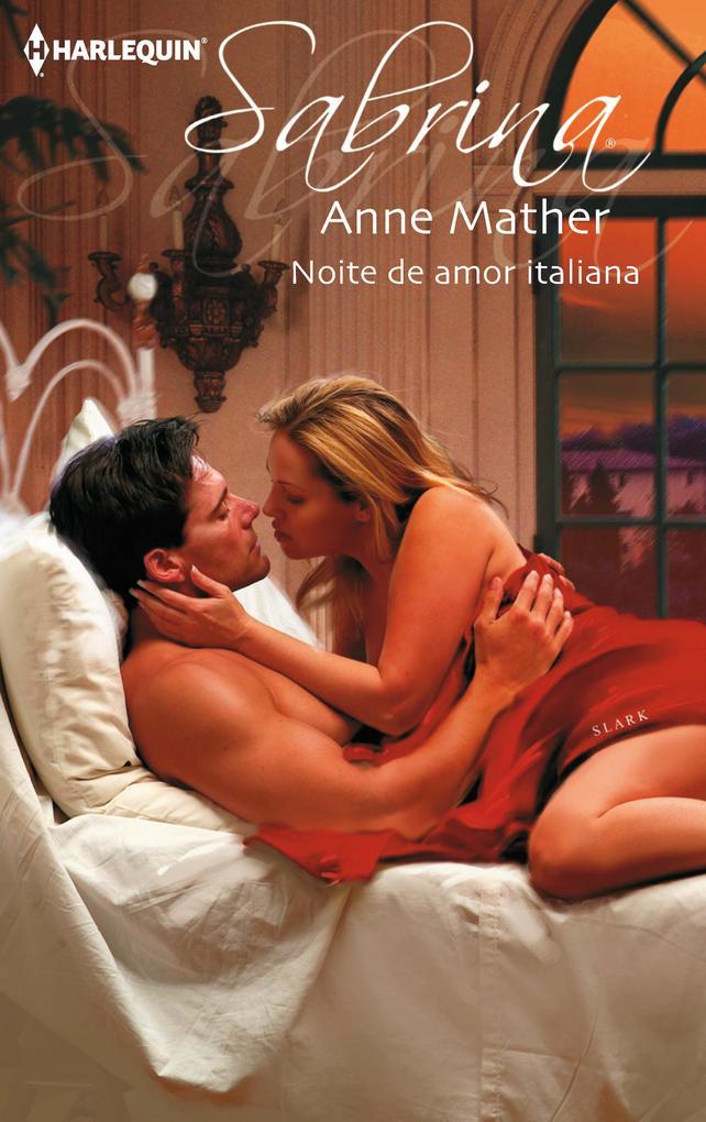 Noite de amor italiana als eBook von Anne Mather - Harlequin, uma divisão de HarperCollins Ibérica, S.A.